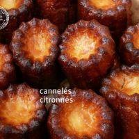 Cannelés citronnés( limoncello et zestes de citron)